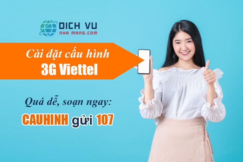 Hướng dẫn cài đặt 3G Viettel từ A-Z thành công 100% cho mọi điện thoại
