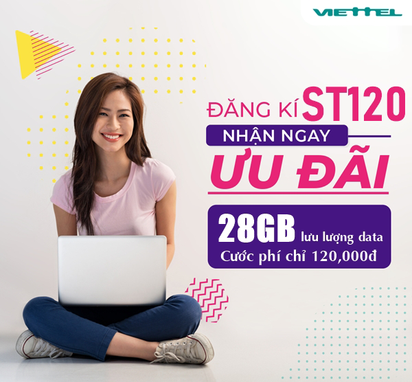 Đăng ký ST120 Viettel nhận ngay ưu đãi 28GB