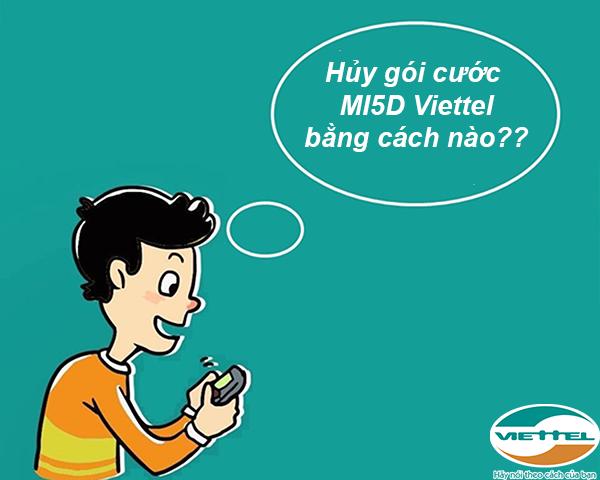 Hủy gói cước MI5D Viettel bằng cách nào?