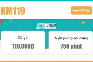Đăng ký gói KM119 Viettel ưu đãi 750 phút nội mạng / tháng