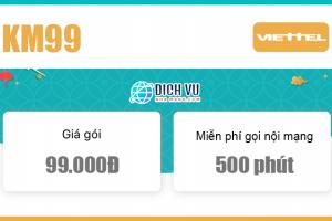 Đăng ký gói KM99 Viettel ưu đãi 500 phút nội mạng /tháng
