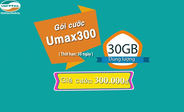 Gói Umax300 Viettel ưu đãi 30GB không giới hạn tốc độ cao