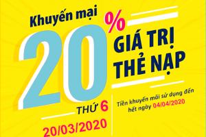 Ngày 20/03/2020, nhà mạng Viettel khuyến mãi 20% giá trị thẻ nạp