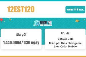 Gói 12EST120 Viettel - Ưu đãi khủng 336GB giá 1.440k/ 336 ngày