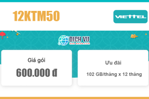 Gói 12KTM50 Viettel - Ưu đãi 1.224GB Data tốc độ cao giá 600k/ năm