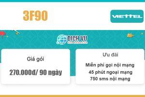 Gói 3F90 Viettel - 15GB + Miễn phí gọi, nhắn tin giá 270k/ 3 tháng