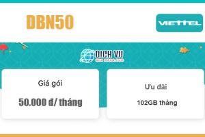 Gói DBN50 Viettel - Ưu đãi khủng 102GB Data tốc độ cao giá 50k/ tháng