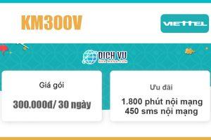 Gói KM300V Viettel - Ưu đãi khủng 1.800 phút + 450sms giá 300k/ tháng