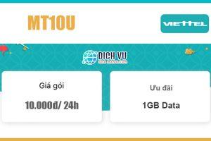 Gói MT10U Viettel - Ưu đãi 1GB trong ngày giá 10k