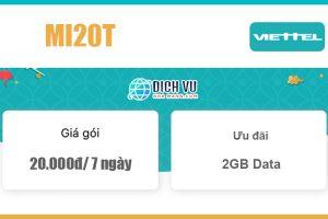 Gói MI20T Viettel - Gói ưu đãi tuần với 2GB chỉ 20k/ 7 ngày