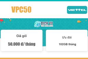 Gói VPC50 Viettel - Ưu đãi khủng 102GB Data tốc độ cao giá 50k/ tháng