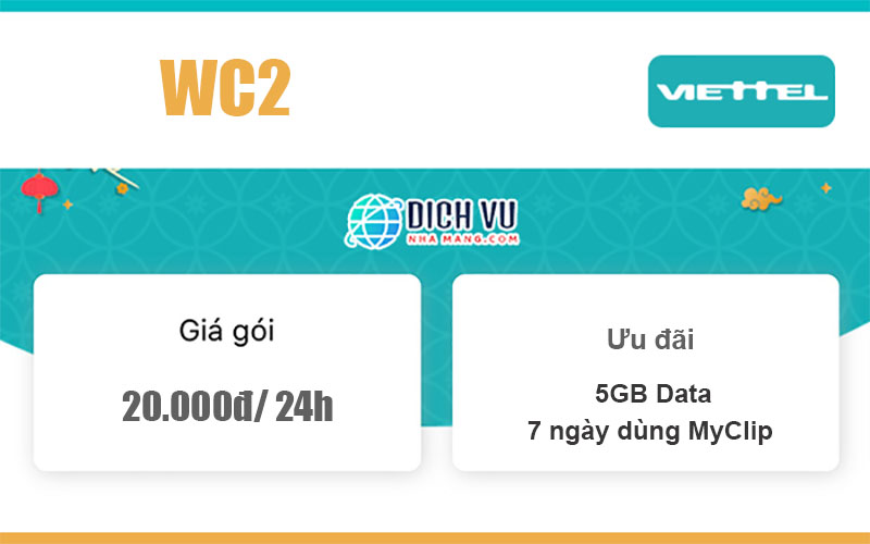 Gói WC2 Viettel- Dùng tẹt ga với 5GB/ ngày giá 20K