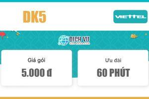 Gói DK5 Viettel - Miễn phí 60 phút gọi nội mạng Viettel chỉ 5k/ngày