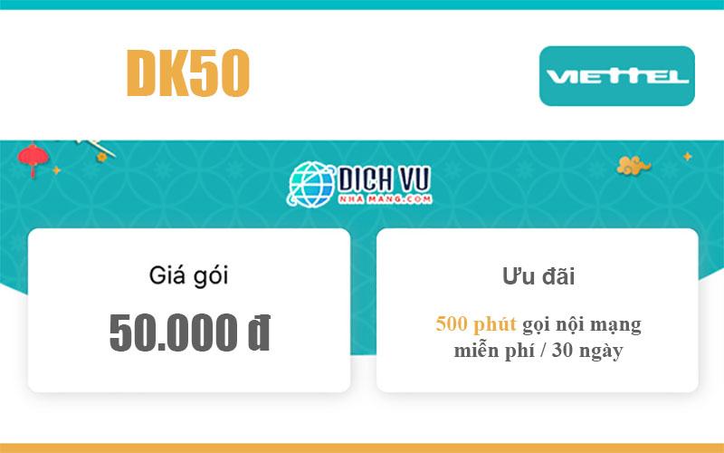 Gói DK50 Viettel – Miễn phí 500 phút nội mạng giá 50k/tháng
