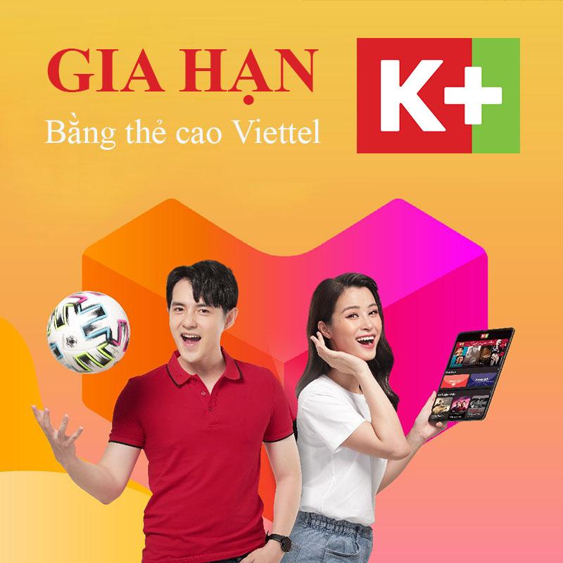 Cách gia hạn K+ bằng thẻ cào Viettel
