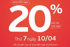 Viettel tặng 20% giá trị thẻ nạp duy nhất ngày 10/04/2021