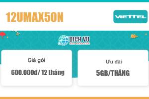 Gói 12UMAX50N Viettel – Miễn phí 5GB/ 30 ngày, 1 năm giá 600k