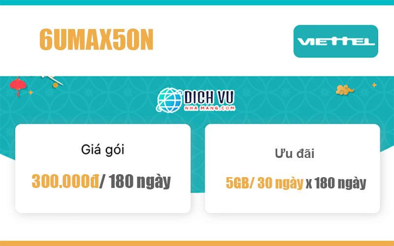 Gói 6UMAX50N Viettel – Miễn phí 5GB/ 30 ngày, 6 tháng giá 300k